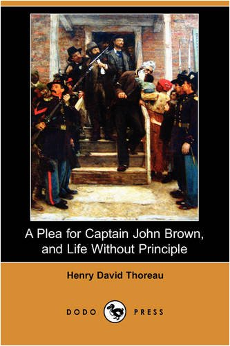9781409937203: A Plea for Captain John Brown, and Life Without Principle (Dodo Press)
