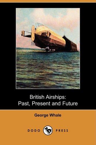 9781409937470: British Airships: Past, Present and Future (Dodo Press)