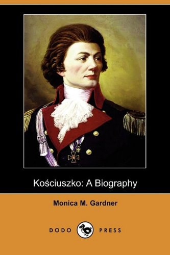 9781409937494: Kosciuszko: A Biography (Dodo Press)