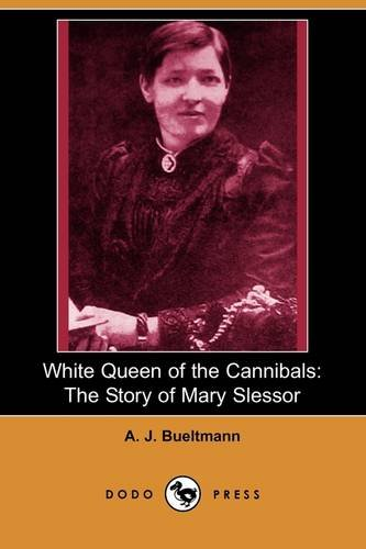 White Queen of the Cannibals: The Story: Bueltmann, A. J.