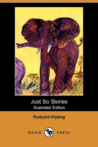 9781409938231: Just So Stories (Illustrated Edition) (Dodo Press)