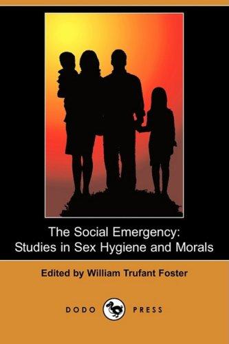 The Social Emergency: Studies in Sex Hygiene: Dodo Press