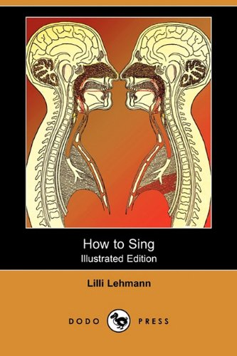 9781409939740: How to Sing (Meine Gesangskunst) (Illustrated Edition) (Dodo Press)