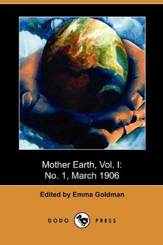 9781409939931: Mother Earth, Vol. I: No. 1, March 1906 (Dodo Press)