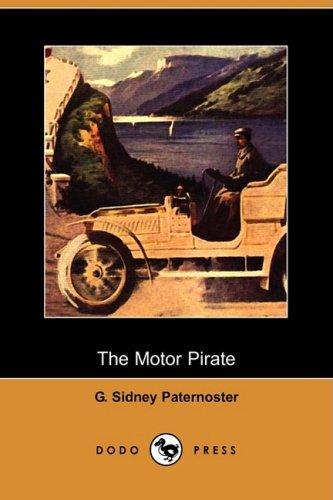 The Motor Pirate (Dodo Press): G. Sidney Paternoster