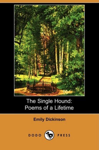 9781409941989: The Single Hound: Poems of a Lifetime (Dodo Press)
