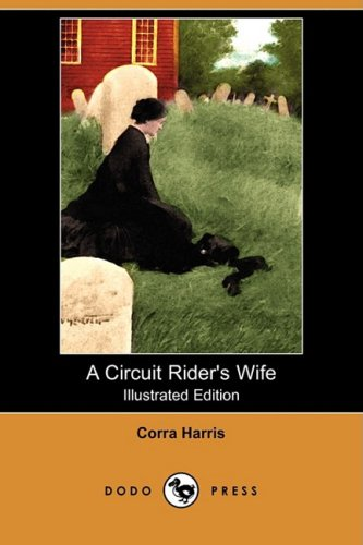 9781409942474: A Circuit Rider's Wife (Illustrated Edition) (Dodo Press)