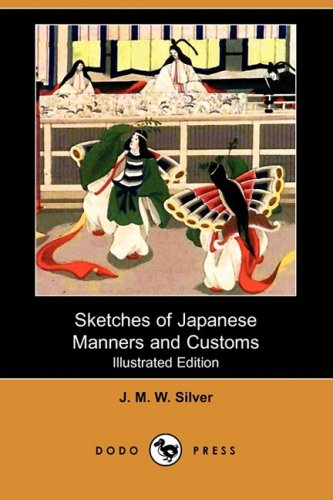 9781409942795: Sketches of Japanese Manners and Customs (Illustrated Edition) (Dodo Press)