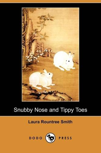 9781409943266: Snubby Nose and Tippy Toes (Dodo Press)