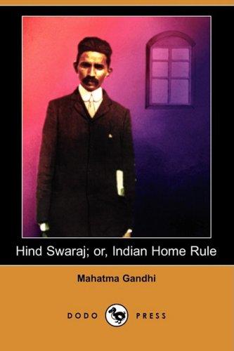 Hind Swaraj; or, Indian Home Rule (Dodo: Gandhi, Mahatma