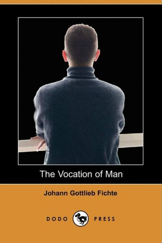 9781409943730: The Vocation of Man (Dodo Press)