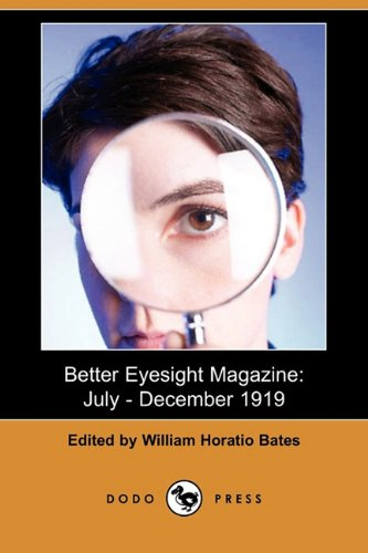Better Eyesight Magazine: July - December 1919: Dodo Press