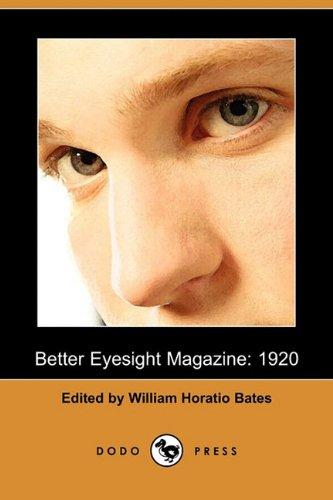 Better Eyesight Magazine: 1920 (Dodo Press): Dodo Press