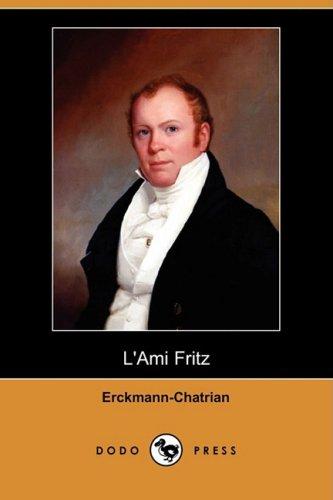 L'Ami Fritz (Dodo Press) (French Edition): Erckmann-Chatrian