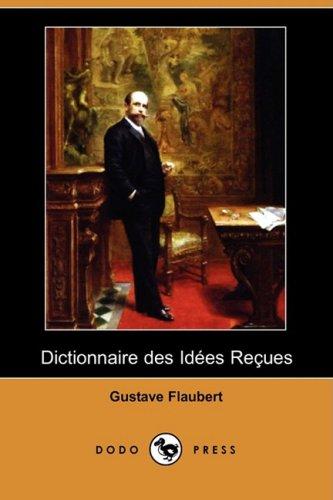 9781409945130: Dictionnaire Des Idees Recues (Dodo Press)