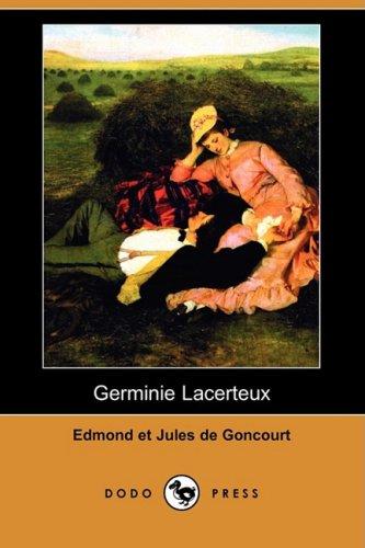 Germinie Lacerteux (Dodo Press): De Goncourt, Edmond;