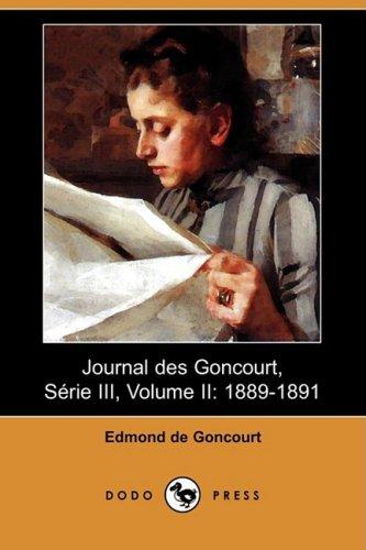 9781409945420: Journal Des Goncourt, Serie 3, 1889-1891