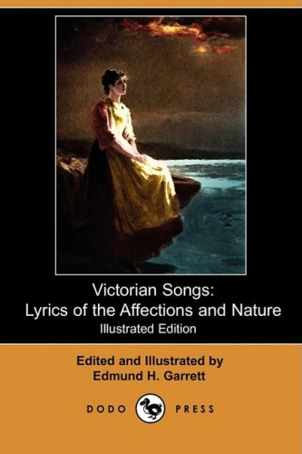 Victorian Songs: Lyrics of the Affections and: Dodo Press