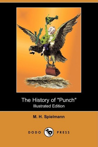 9781409946366: The History of Punch (Illustrated Edition) (Dodo Press)