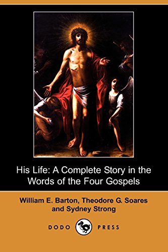 9781409946434: His Life: A Complete Story in the Words of the Four Gospels