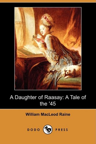 9781409946748: A Daughter of Raasay: A Tale of the '45