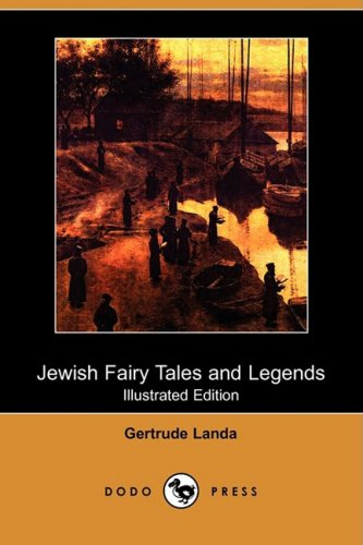 9781409947097: Jewish Fairy Tales and Legends (Illustrated Edition) (Dodo Press)