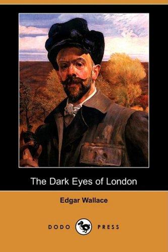 9781409947912: The Dark Eyes of London (Dodo Press)