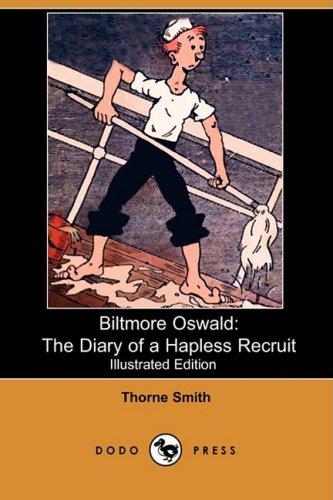 9781409948001: Biltmore Oswald: The Diary of a Hapless Recruit (Illustrated Edition) (Dodo Press)