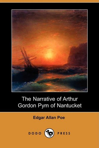 9781409948483: The Narrative of Arthur Gordon Pym of Nantucket (Dodo Press)