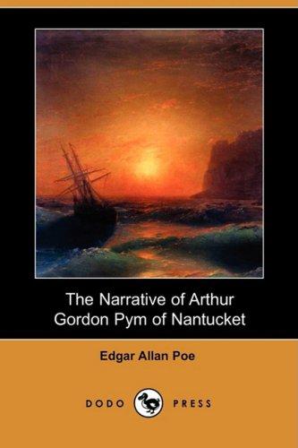 9781409948483: The Narrative of Arthur Gordon Pym of Nantucket (Dodo Press)