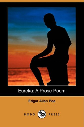Eureka: A Prose Poem (Dodo Press): Edgar Allan Poe