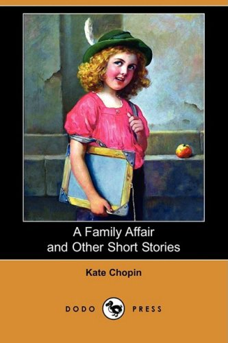A Family Affair and Other Short Stories: Kate Chopin