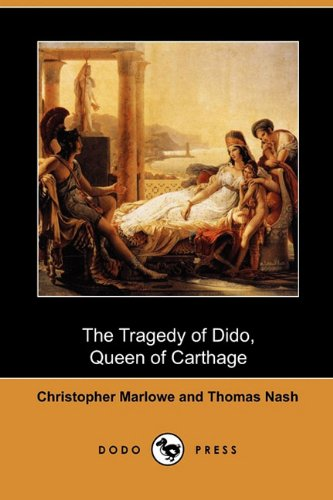 Tragedy of Dido, Queen of Carthage: Marlowe, Christopher