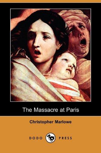 9781409949671: The Massacre at Paris (Dodo Press)