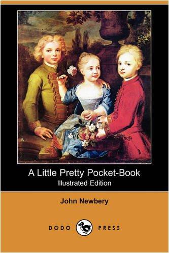 9781409949749: A Little Pretty Pocket-Book (Illustrated Edition) (Dodo Press)