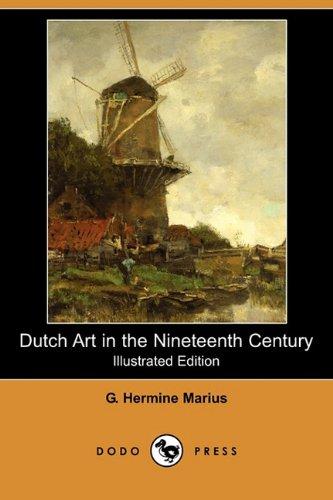Dutch Art in the Nineteenth Century (Illustrated: G Hermine Marius
