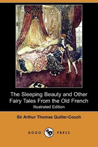 The Sleeping Beauty and Other Fairy Tales from the Old French (Illustrated Edition) (Dodo Press): ...