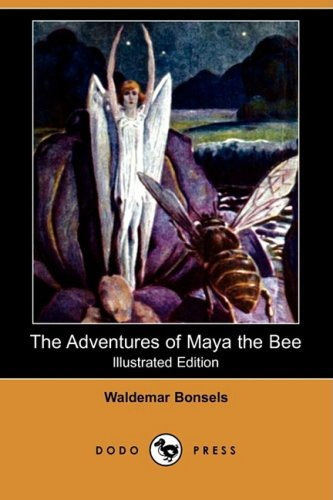 9781409950127: The Adventures of Maya the Bee (Illustrated Edition) (Dodo Press)