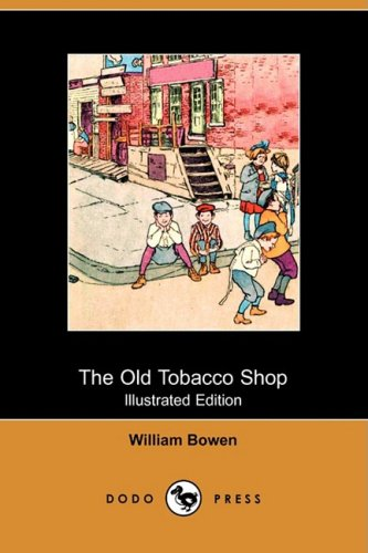 9781409951049: The Old Tobacco Shop: A True Account of What Befell a Little Boy in Search of Adventure (Illustrated Edition) (Dodo Press)