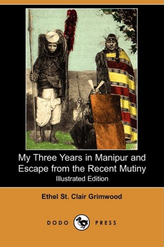 9781409951506: My Three Years in Manipur and Escape from the Recent Mutiny (Illustrated Edition) (Dodo Press)