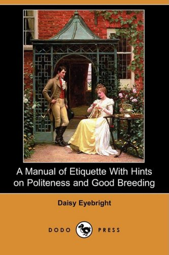 A Manual of Etiquette with Hints on: Daisy Eyebright