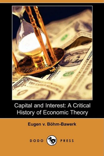 9781409951872: Capital and Interest: A Critical History of Economic Theory (Dodo Press)