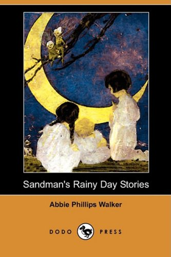 Sandman's Rainy Day Stories (Dodo Press): Walker, Abbie Phillips