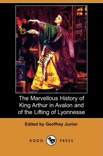 The Marvellous History of King Arthur in