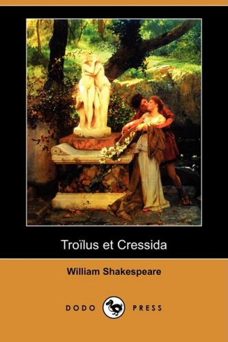 Troilus Et Cressida (Dodo Press)