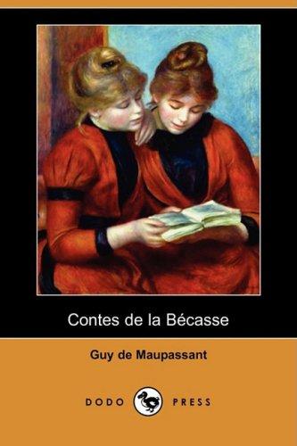 9781409953098: Contes de La Becasse (Dodo Press) (French Edition)