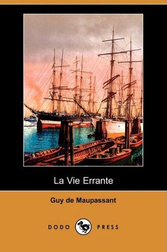La Vie Errante (Dodo Press) (Paperback): Guy de Maupassant