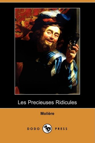 9781409953272: Les Precieuses Ridicules (Dodo Press) (French Edition)