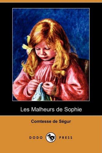 9781409953524: Les Malheurs de Sophie (Dodo Press) (French Edition)