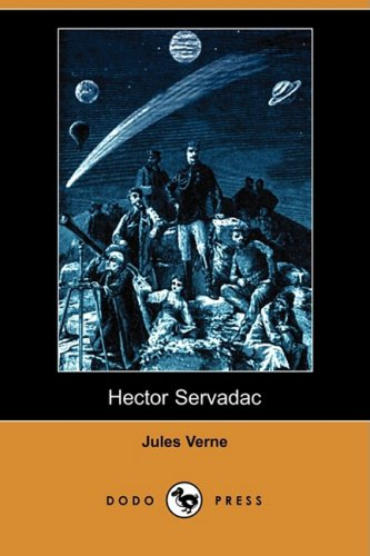 Hector Servadac (Dodo Press): Verne, Jules